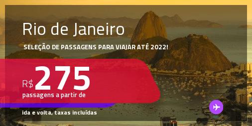 Seleção de Passagens para o <strong>RIO DE JANEIRO</strong>! A partir de R$ 275, ida e volta, c/ taxas! Datas para viajar até 2022!
