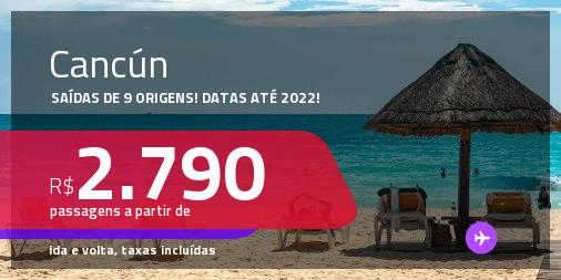 Passagens para <strong>CANCÚN</strong> a partir de R$ 2.790, ida e volta, c/ taxas! Datas até 2022!