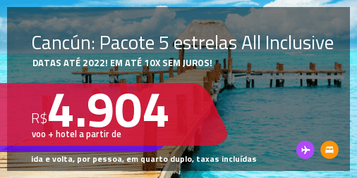 <strong>PASSAGEM + HOTEL 5 ESTRELAS ALL INCLUSIVE</strong> em <strong>CANCÚN</strong>! A partir de R$ 4.904, por pessoa, quarto duplo, c/ taxas! Datas até 2022! Em até 10x SEM JUROS!