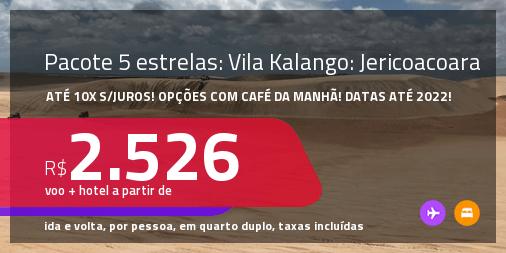 <strong>PASSAGEM + HOSPEDAGEM 5 ESTRELAS: Vila Kalango</strong> com <strong>CAFÉ DA MANHÃ</strong> em <strong>JERICOACOARA</strong>! A partir de R$ 2.526, por pessoa, quarto duplo, c/ taxas! Datas até 2022! Em até 10x SEM JUROS!