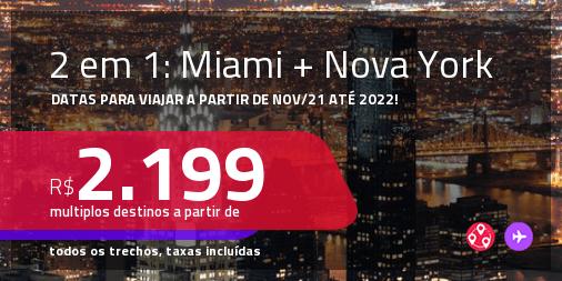 Passagens 2 em 1 – <strong>MIAMI + NOVA YORK</strong>! A partir de R$ 2.199, todos os trechos, c/ taxas! Datas para viajar a partir de Nov/21 até 2022!