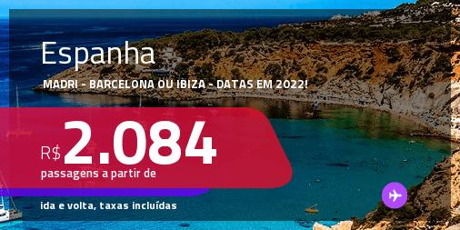 Promoção de Passagens para a <strong>ESPANHA: Madri, Barcelona ou Ibiza</strong>! A partir de R$ 2.084, ida e volta, c/ taxas! Datas em 2022!